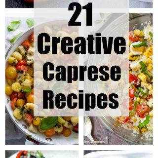 21 Creative Caprese Dishes