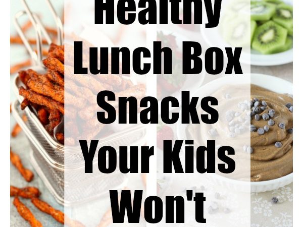 23 Healthy Lunch Box Snacks Your Kids Won't Trade